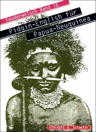 Kauderwelsch, Pidgin-English für Papua-Neuguinea