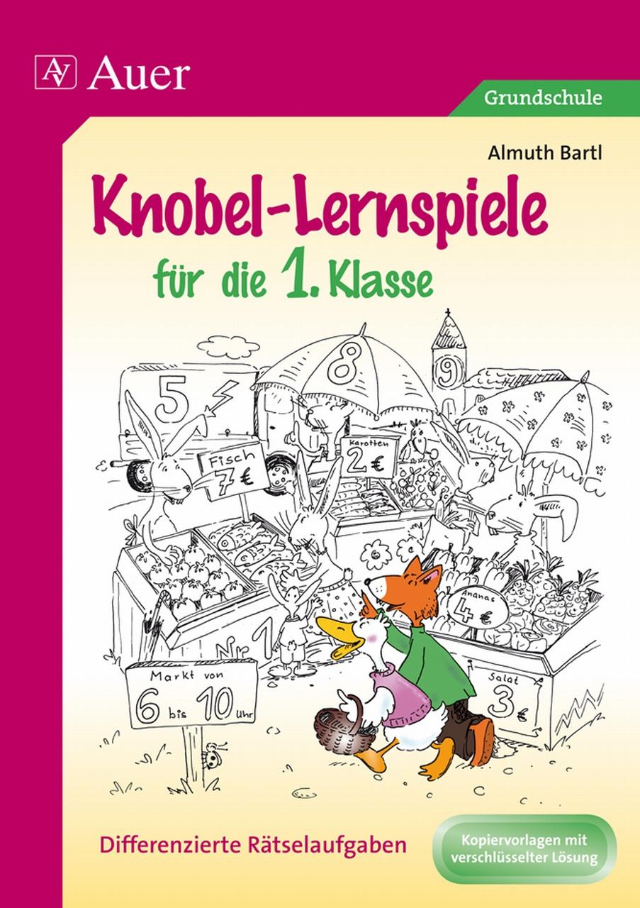Knobel-Lernspiele für die 1. Klasse: Differenzierte Rätselaufgaben. Kopiervorlagen mit verschlüsselter Lösung - Almuth Bartl