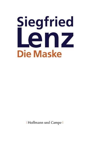 Die Maske - Siegfried Lenz
