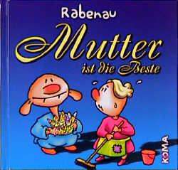 Mutter ist die Beste - Dithard von Rabenau