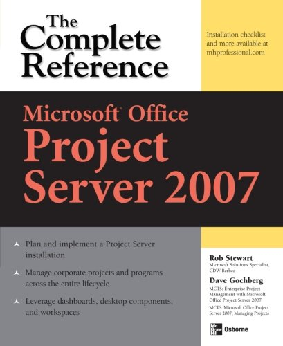 Microsoft Office Project Server 2007: The Compl...
