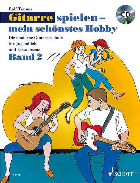 Gitarre spielen - mein schönstes Hobby: Die moderne Gitarrenschule für Jugendliche und Erwachsene. Band 2. Gitarre. - Ro