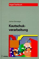 Kautschukverarbeitung: Verfahrenstechnische Gru...