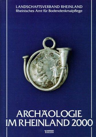 Archäologie im Rheinland 2000 - Harald Koschik
