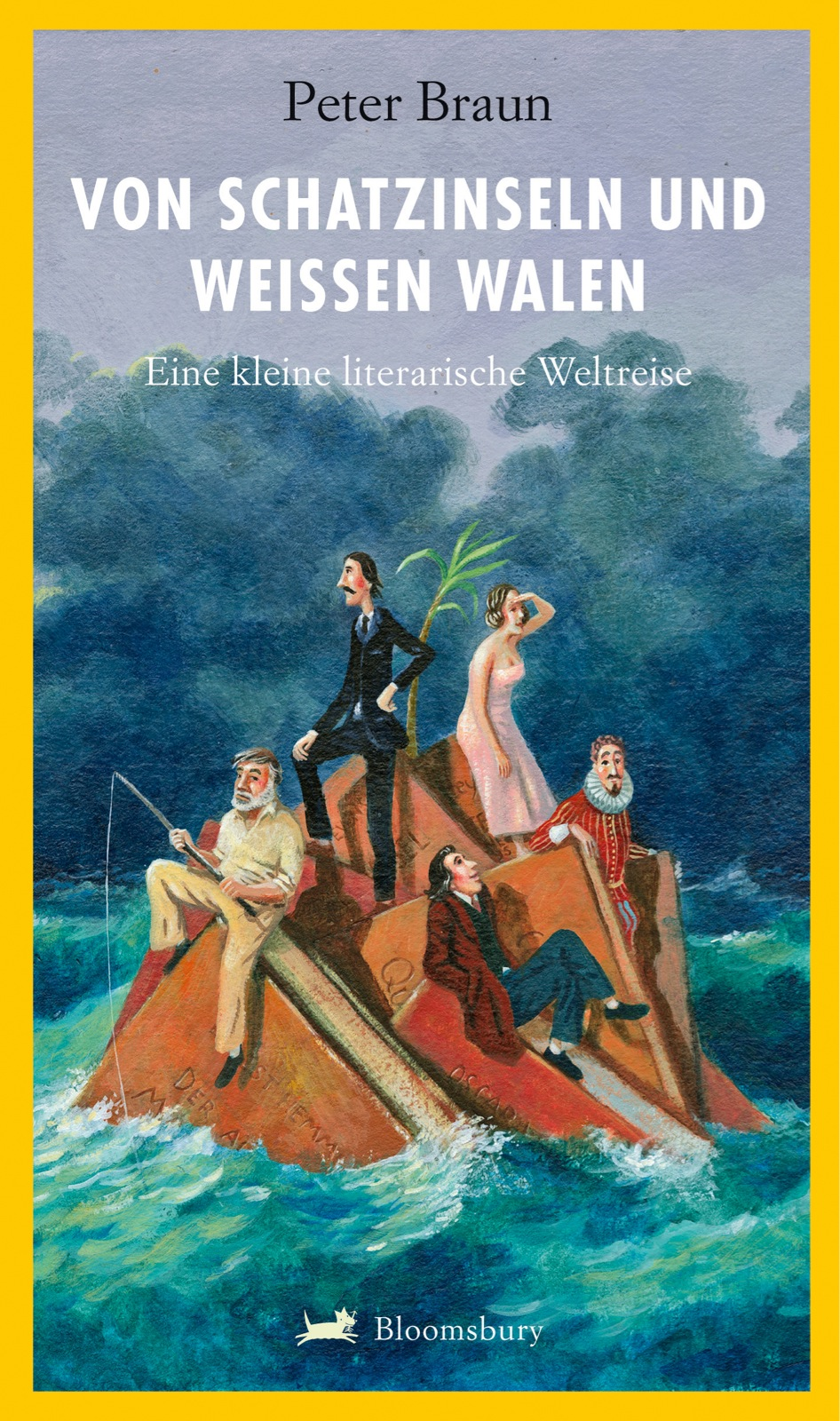 Von Schatzinseln und weißen Walen: Eine kleine literarische Weltreise - Peter Braun