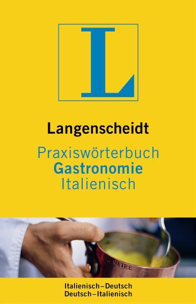 Langenscheidt Praxiswörterbuch Gastronomie, Ita...