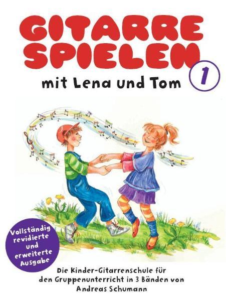 Gitarre Spielen mit Lena und Tom 1: Die Kinder-Gitarrenschule für den Gruppenunterricht in 3 Bänden - Andreas Schumann