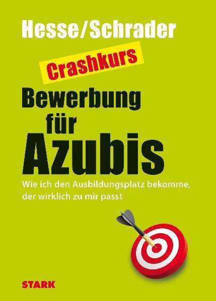 Bewerbung Beruf & Karriere: Crashkurs Bewerbung...