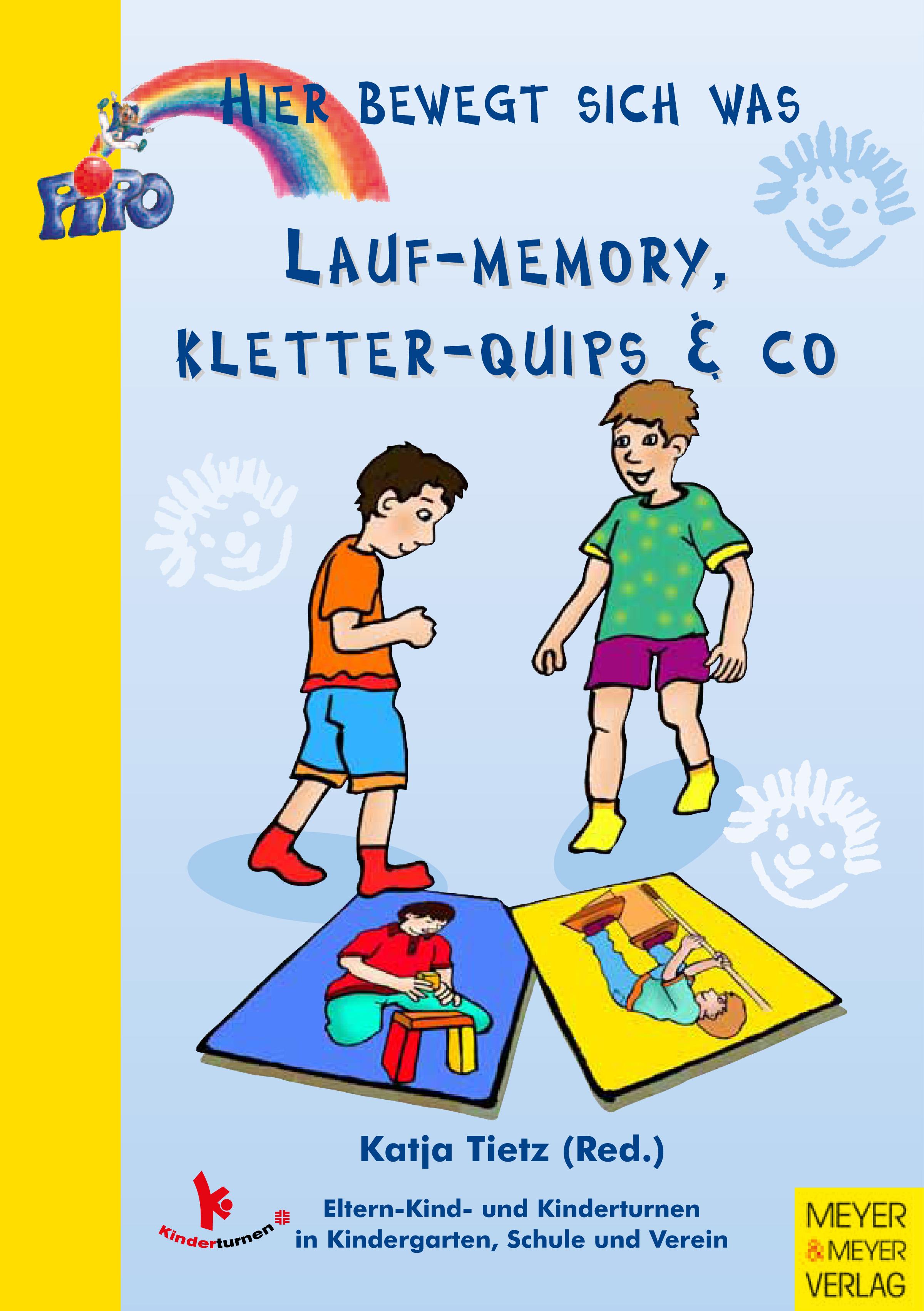 Lauf-Memory, Kletter-Quips & Co (Hier bewegt sich was) (Pipo - Hier bewegt sich was): Eltern-Kind- und Kinderturnen in Kindergarten, Schule und Verein - Katja Tietz