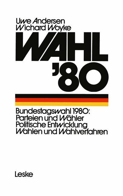 Wahl ´80. Die Bundestagswahl. Parteien, Wähler,...
