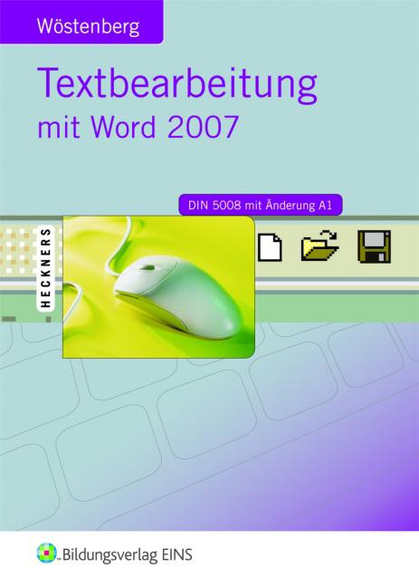 Textbearbeitung mit Word 2007: Lehr-/Fachbuch -...