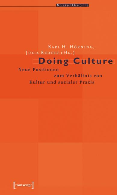 Doing Culture: Neue Positionen zum Verhältnis v...