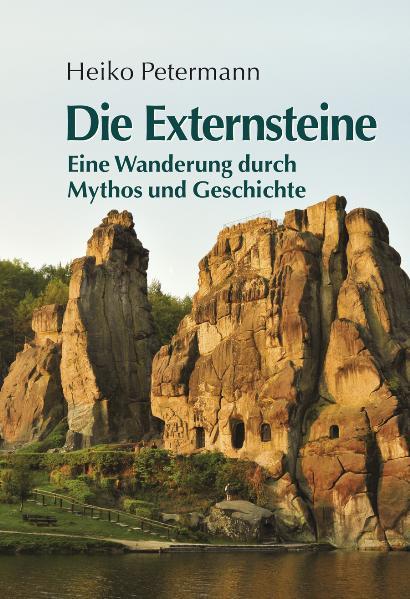 Die Externsteine: Eine Wanderung durch Mythos u...
