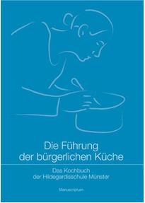 Die Führung der bürgerlichen Küche: Das Kochbuch der ...