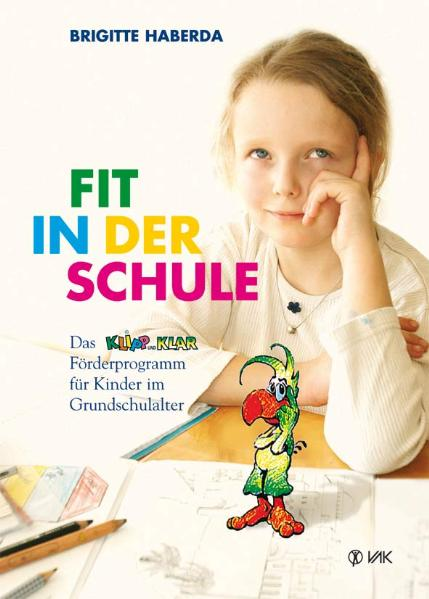 Fit in der Schule: Das KLIPP und KLAR-Förderprogramm für Kinder im Grundschulalter - Brigitte Haberda