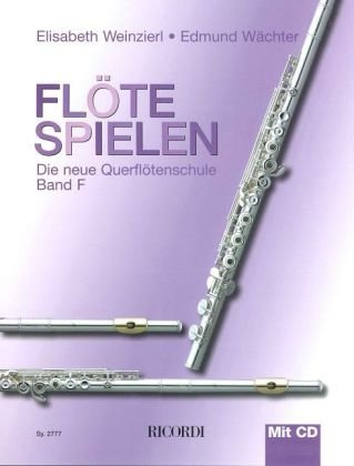Flöte spielen Band F: Die neue Querflötenschule