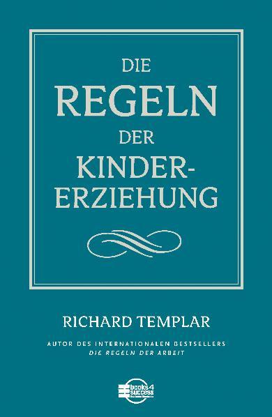 Die Regeln der Kindererziehung - Richard Templar