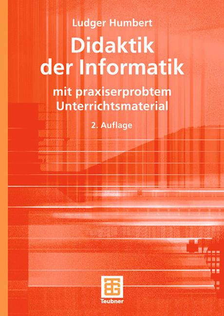 Didaktik der Informatik: mit praxiserprobtem Un...