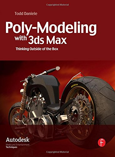 Poly-Modeling with 3ds Max: Thinking Outside of the Box - Todd Daniele