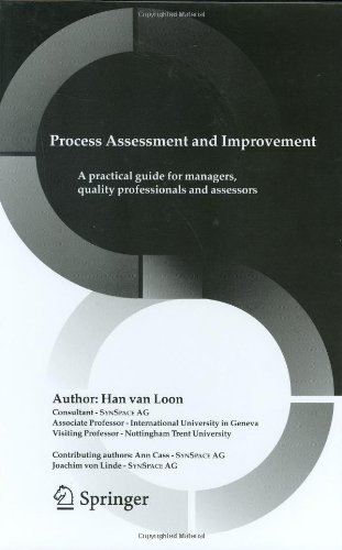 Process Assessment and Improvement: A Practical Guide for Managers, Quality Professionals, and Assessors (Kluwer International Series in Engineering & Computer Science) - Han van Loon