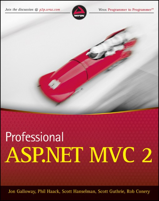 Professional ASP.NET MVC 2 (Wrox Programmer to Programmer) - Jon Galloway