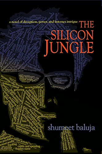 Silicon Jungle: A Novel of Deception, Power, and Internet Intrigue - Shumeet Baluja