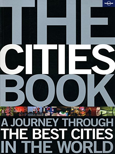 The Cities Book: A Journey Through the Best Cit...