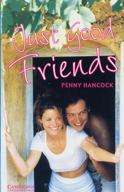 Just Good Friends: Level 3, 1.300 Wörter - Penny Hancock