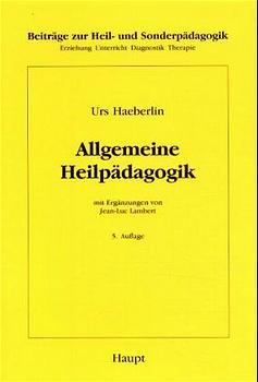 Allgemeine Heilpädagogik (Beiträge zur Heil- un...