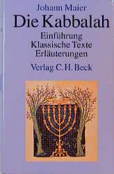Die Kabbalah: Einführung - Klassische Texte - Erläuterungen