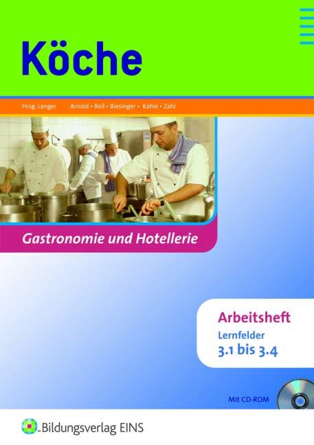 Köche. Lernfelder 3.1-3.4: Gastronomie und Hote...