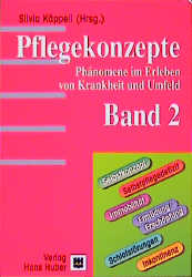 Pflegekonzepte. Band 2: Phänomene im Erleben vo...
