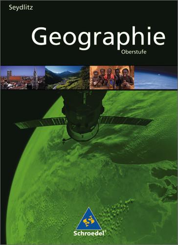 Seydlitz Geographie. Schülerband. Berlin, Brandenburg, Mecklenburg-Vorpommern: Sekundarstufe 2 - Ausgabe 2011