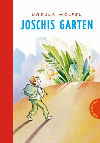 Joschis Garten - Ursula Wölfel