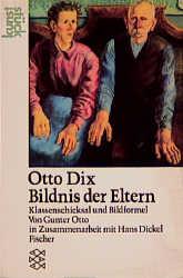 Otto Dix: Bildnis der Eltern: Klassenschicksal ...