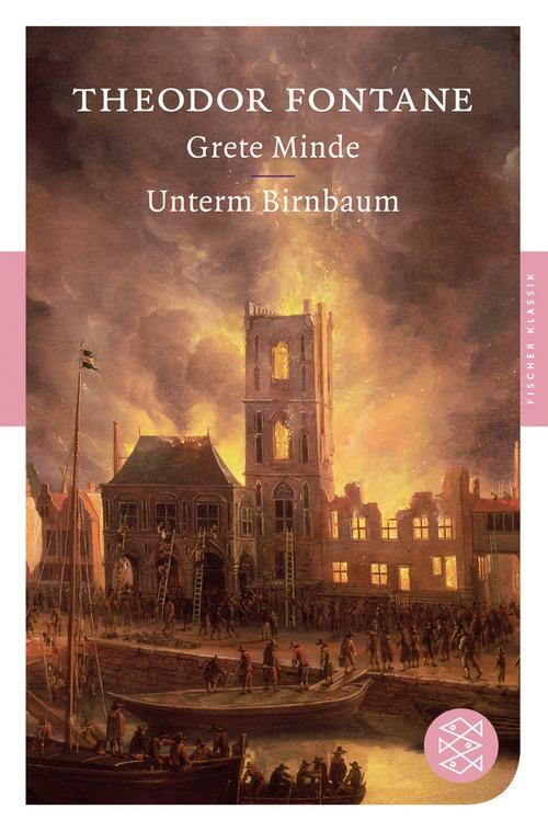 Grete Minde / Unterm Birnbaum - Theodor Fontane