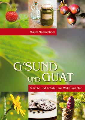 G´sund und Guat - Walter Mooslechner