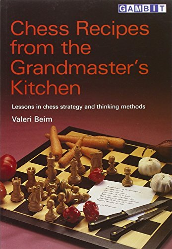 Chess Recipes from the Grandmasters: Lessons in...