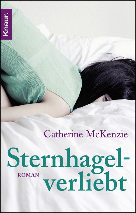 Sternhagelverliebt: Roman - Catherine McKenzie