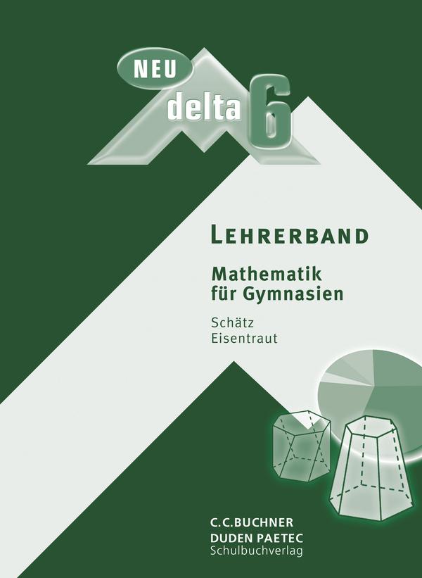 Delta, Ausgabe Bayern, Neubearbeitung : 6. Jahrgangsstufe, Lehrerband - Franz Eisentraut