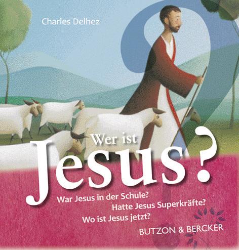 Wer ist Jesus?: Was Kinder wissen wollen - Char...