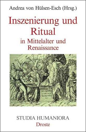 Inszenierung und Ritual in Mittelalter und Rena...