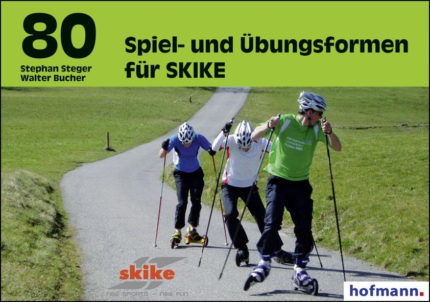 80 Spiel- und Übungsformen für SKIKE - Walter B...