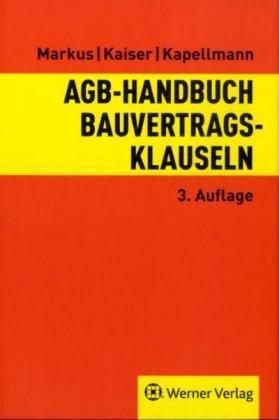 AGB-Handbuch Bauvertragsklauseln - Jochen Markus