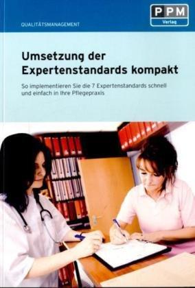 Umsetzung der Expertenstandards kompakt: So implementieren Sie die 7 Expertenstandards schnell und einfach in Ihre Pflegepraxis - Birger Schlürmann
