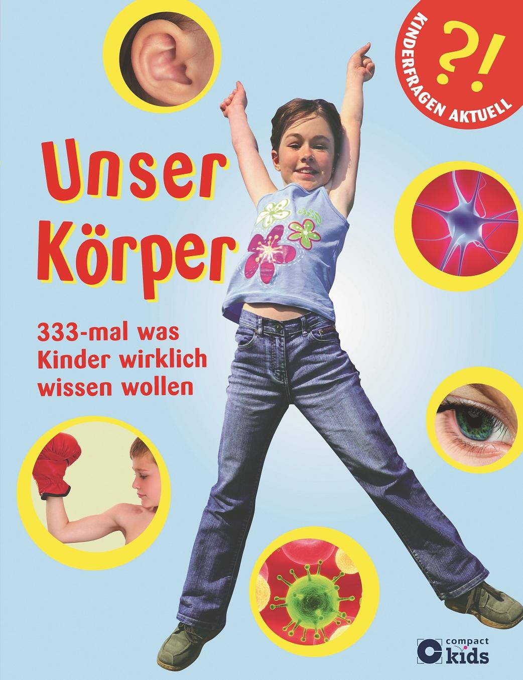 Unser Körper: 333-mal was Kinder wirklich wisse...