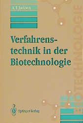 Verfahrenstechnik in der Biotechnologie - A. T....