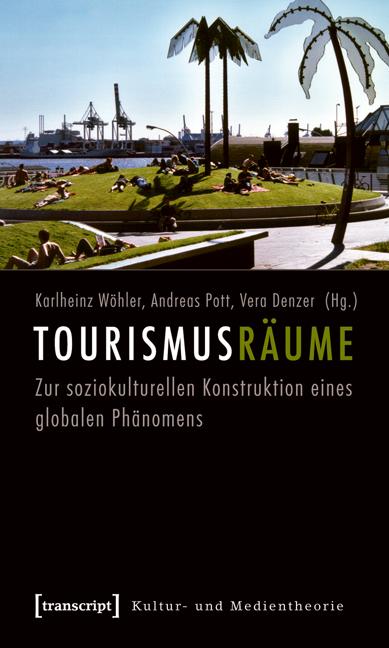 Tourismusräume: Zur soziokulturellen Konstrukti...