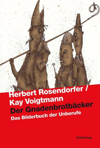 Der Gnadenbrotbäcker: Das Bilderbuch der Unberufe - Herbert Rosendorfer