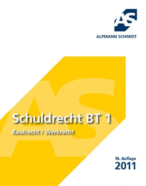 Schuldrecht BT 1: Kaufrecht / Werkrecht - Annegerd Alpmann-Pieper
